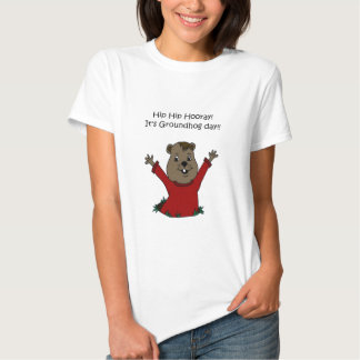 hooray its Groundhog day Tee Shirt