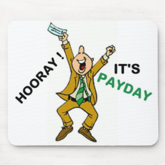 HOORAY ! IT'S PAYDAY MOUSE PAD