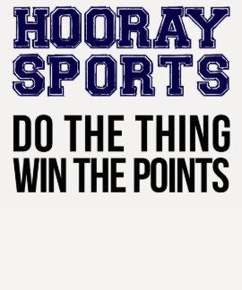 Hooray los deportes hacen el triunfo de la cosa camisas