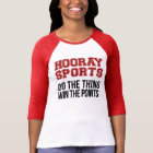 Hooray Sports Do The Thing Win The Points - Red T-Shirt