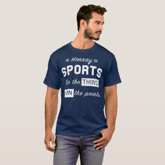 Hooray Sports: Do the Thing, Win the Points T-Shirt