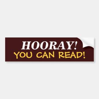 HOORAY! YOU CAN READ! BUMPER STICKER
