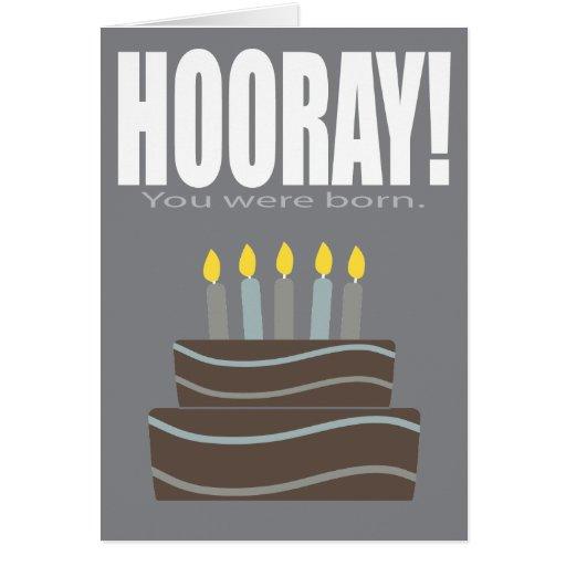 Hooray You Were Born Funny Birthday Card