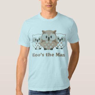 Hoo's the man t shirt