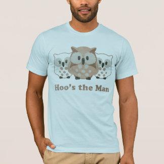 Hoo's the man T-Shirt