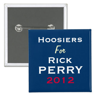 Hoosiers For Rick PERRY 2012 Campaign Button