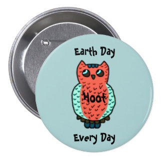 Hoot Owl Earth Day Pinback Button