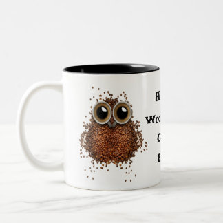 Hootin' Workaholic Coffee Freak Mug owl