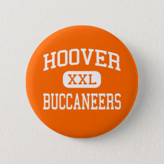 Hoover - Buccaneers - High School - Hoover Alabama Pinback Button