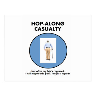 Hop-Along Casualty - Until Hip Replaced Postcard