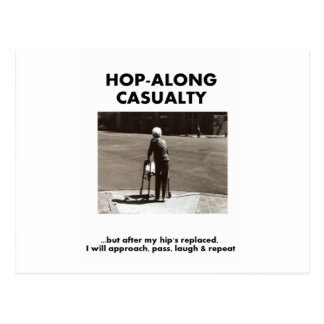 Hop-Along Casualty - Wait till my Hip Replacement Postcard