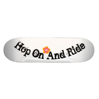 Hop On And Ride Skateboard
