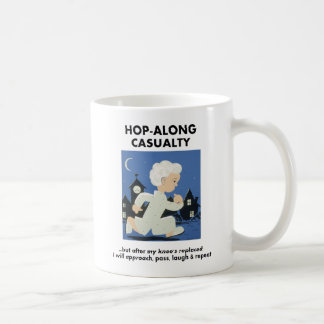 Hopalong Casualty until knee's replaced Coffee Mug