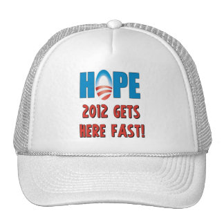 Hope 2012 Gets here fast! Trucker Hat