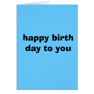 hope all you're birthday wishes come tru card