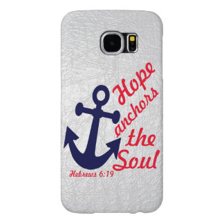 Hope anchors the soul Hebrews bible verse Samsung Galaxy S6 Case