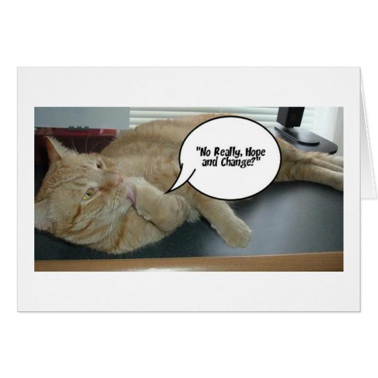 Hope and Change/Cat Humor Card