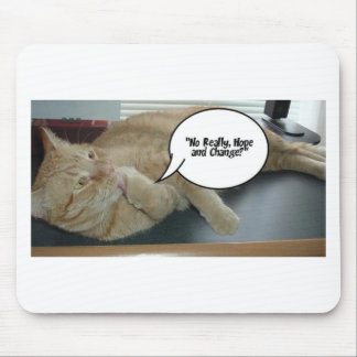 Hope and Change/Cat Humor Mouse Pad