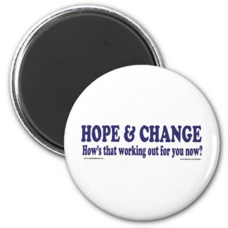 HOPE and Change Hows that working Out for you Magnet
