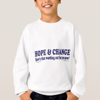 HOPE and Change Hows that working Out for you Sweatshirt