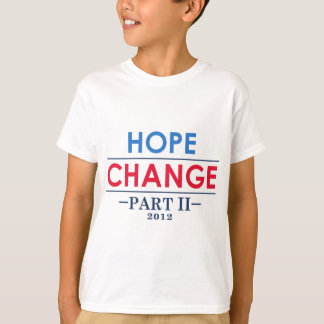 Hope and Change part 2 T-Shirt