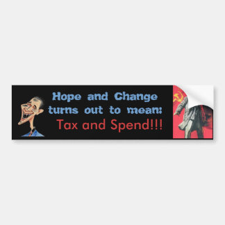 Hope and Change = Tax and Spend Car Bumper Sticker