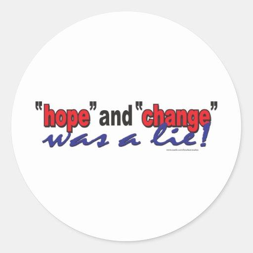 HOPE-AND-CHANGE-was-a-lie.2 Pegatina Redonda