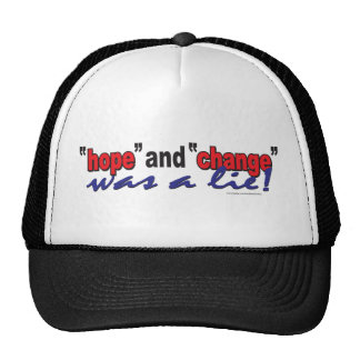 HOPE-AND-CHANGE-was-a-lie.2 Trucker Hat