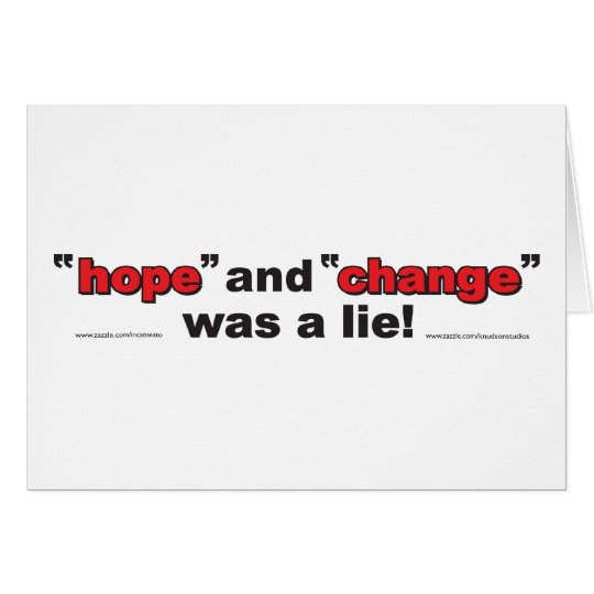 HOPE-AND-CHANGE-was-a-lie.p Card