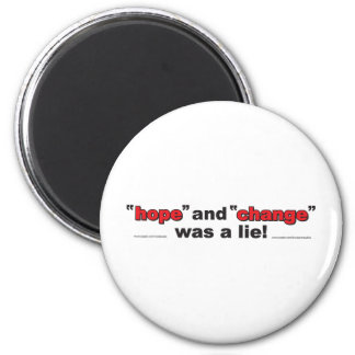 HOPE-AND-CHANGE-was-a-lie.p Magnet
