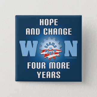 Hope And Change Won Four More Years Button