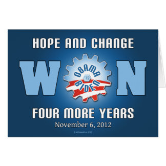 Hope And Change Won Four More Years Card