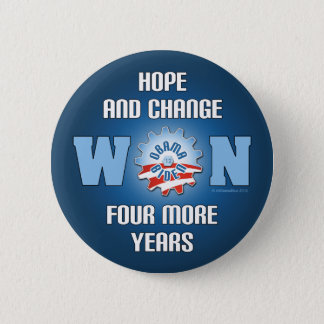 Hope And Change Won Four More Years Pinback Button