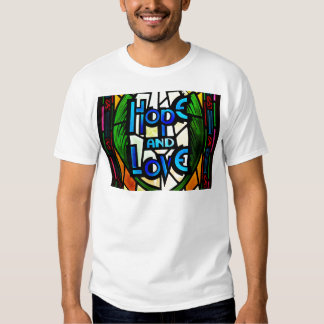 Hope And Love T Shirt