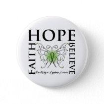 Hope Believe Faith - Non-Hodgkin's Lymphoma Pinback Button
