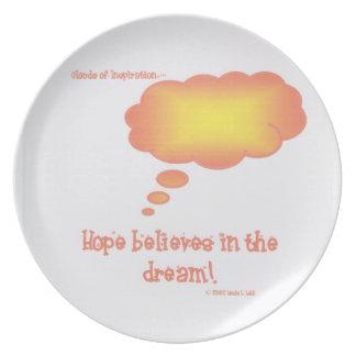 Hope believes in the dream! dinner plate