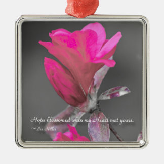 Hope blossomed when my Heart... Metal Ornament