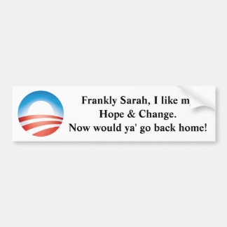 Hope & Change Bumper Stickers