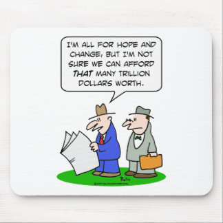 hope change obama trillion dollars afford worth mouse pad