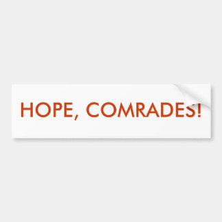 HOPE, COMRADES! BUMPER STICKERS