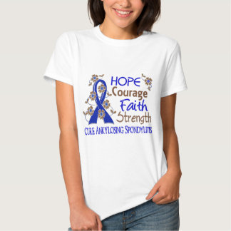 Hope Courage Faith Strength 3 Ankylosing Spondylit T Shirt
