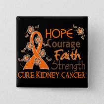 Hope Courage Faith Strength 3 Kidney Cancer Pinback Button