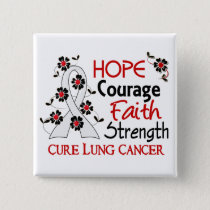 Hope Courage Faith Strength 3 Lung Cancer Button
