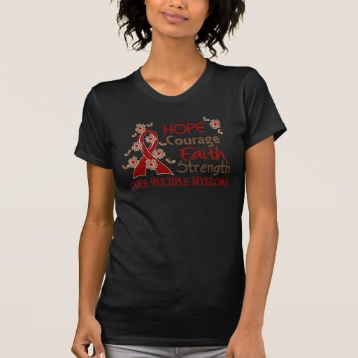 Hope Courage Faith Strength 3 Multiple Myeloma Shirt