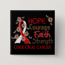 Hope Courage Faith Strength 3 Oral Cancer Pinback Button