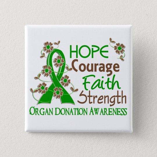 Hope Courage Faith Strength 3 Organ Donation Button