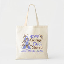 Hope Courage Faith Strength 3 Thyroid Disease Tote Bag