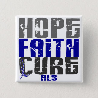 HOPE FAITH CURE ALS PINBACK BUTTON