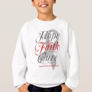 Hope. Faith. Cure. Diabetes Sweatshirt