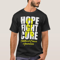 Hope Fight Cure Childhood Cancer Awareness Yellow T-Shirt